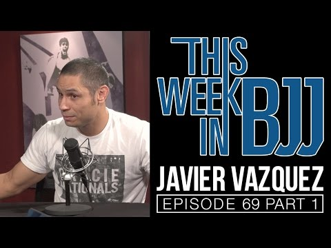 This Week in BJJ Episode 69 - Javier Vazquez Part 1 of 2
