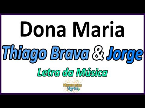 Thiago Brava & Jorge - Dona Maria - Letra