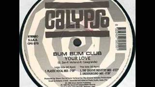 Bum Bum Club - Your Love (Plastic Vocal Mix)