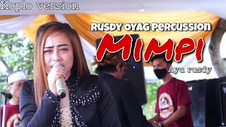 Download LAGU DANGDUT KOPLO || MIMPI (AYU RUSDY) || RUSDY OYAG PERCUSSION