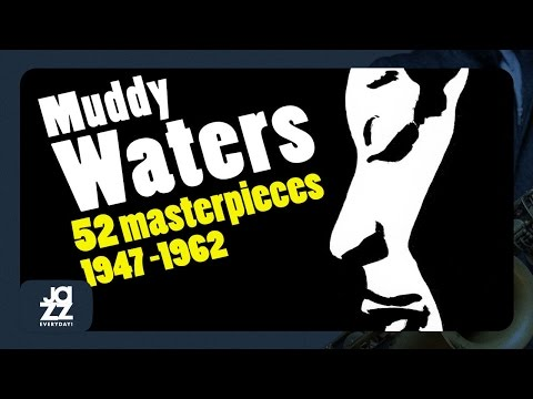 Muddy Waters  Best Of 2H Mannish Boy, Rolling Stone, Hooche Coochie Man and more