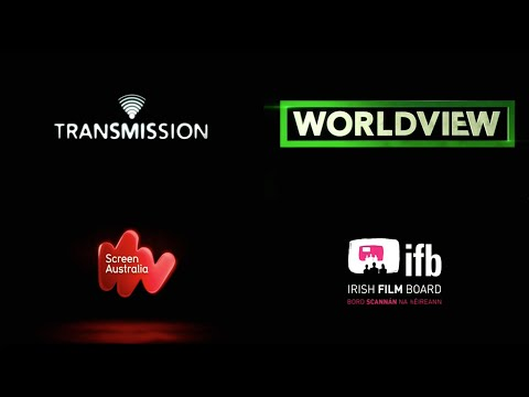 Transmission/Worldview/Screen Australia/Irish Film Board