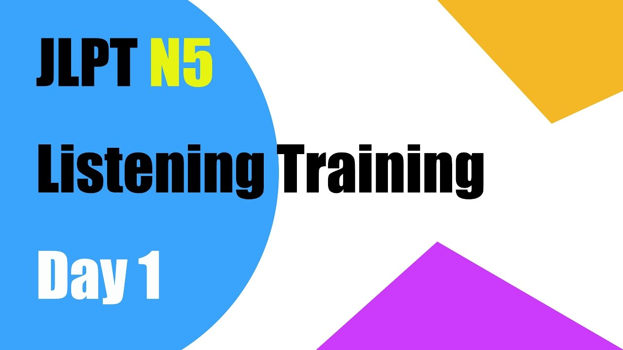 【JLPT N5】Listening Training Day1