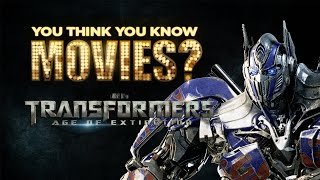 Transformers: Age of Extinction - You Think You Know Movies?