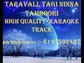 Download TARAVALLA TAGI NINNA TAMBOORI KARAOKE TRACK MP3 song and Music Video