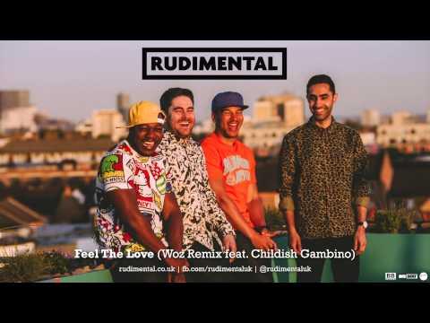 Rudimental - Feel The Love (Woz Remix feat. Childish Gambino)