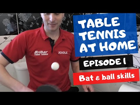 Table Tennis At Home - Episode 1 - Bat And Ball Skills
