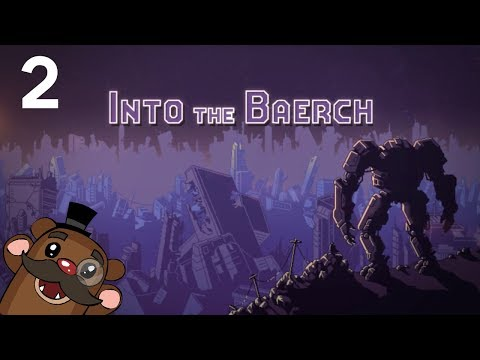 Baer Goes Into The Breach (Ep. 2)