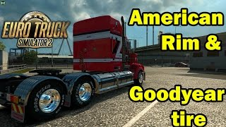 ETS 2 - American Rim & Goodyear tire