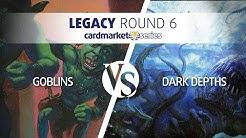 Cardmarket Series Barcelona - Legacy Round 6 (Goblins vs. Dark Depth)
