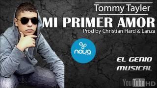 Tommy Tayler - Mi primer amor ( Prod. by Christian Hard & Lanza)