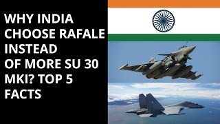 WHY INDIA CHOOSE RAFALE INSTEAD  OF MORE SU 30 MKI? TOP 5 FACTS