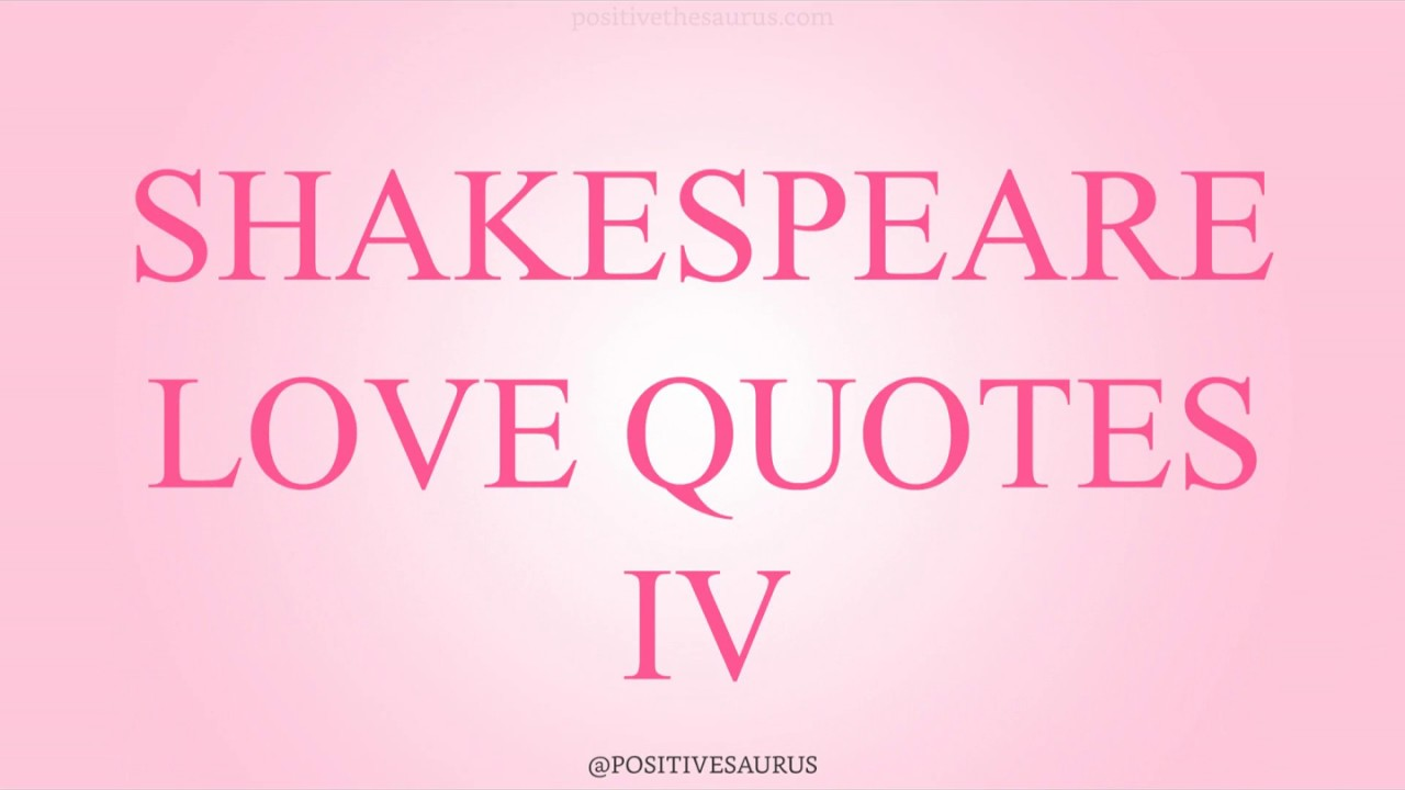 Shakespeare Love Quotes Inspiration William Shakespeare Love Quotes Part 4  Positivesaurus  Youtube