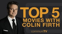 TOP 5: Colin Firth Movies