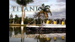 RMS Titanic em Ouro Fino MG.
