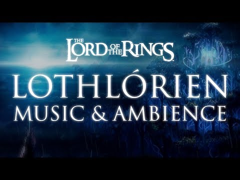Lord Of The Rings Music Ambience Lothlórien Youtube