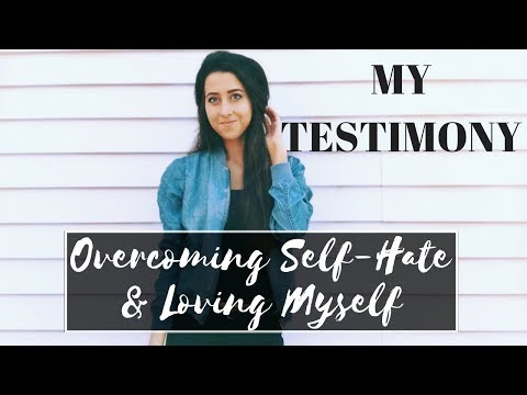 My Testimony: Overcoming Self-Hatred & Loving Myself