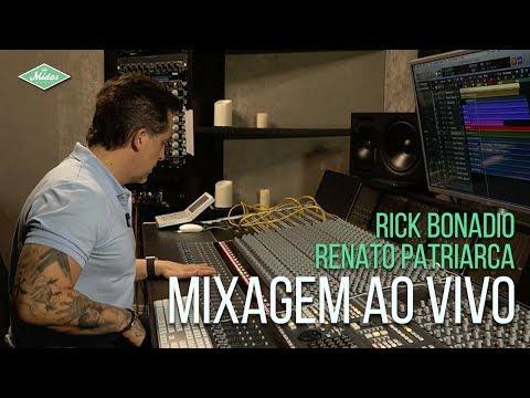 Mixagem com Rick Bonadio e Renato Patriarca  de 28set2018