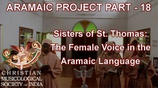Aramaic Project - Part 18. Sisters of St. Thomas: The Female Voice in the Aramaic Language