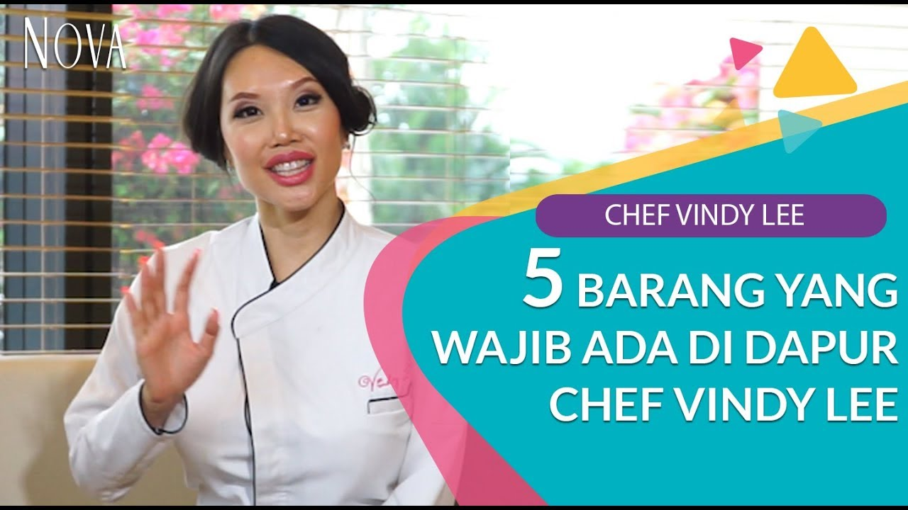5 Barang Yang Wajib Ada Di Dapur Menurut Chef Vindy Lee