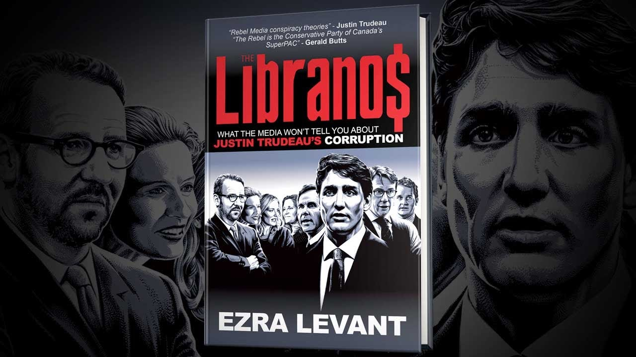NEW BOOK! The Libranos: What The Media Won't Tell You About Justin Trudeau's Corruption