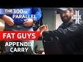 Fat Guys Concealed Carry & The '300th Parallel'