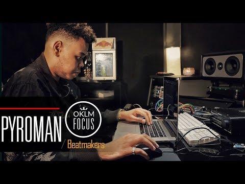 PYROMAN (Beatmaker NISKA, DAMSO, KALASH, SCH...) - OKLM Focus : Beatmakers