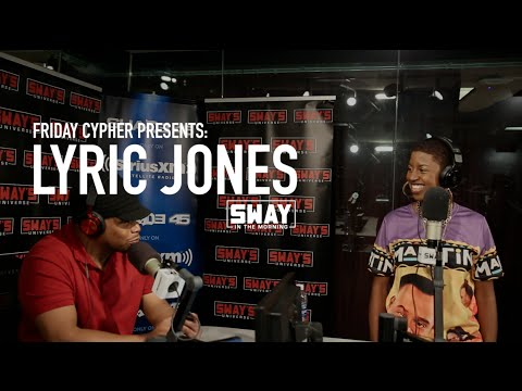 Friday Fire Cypher: Lyric Jones Freestyles Live On Sway In The Morning | Sway's Universe
