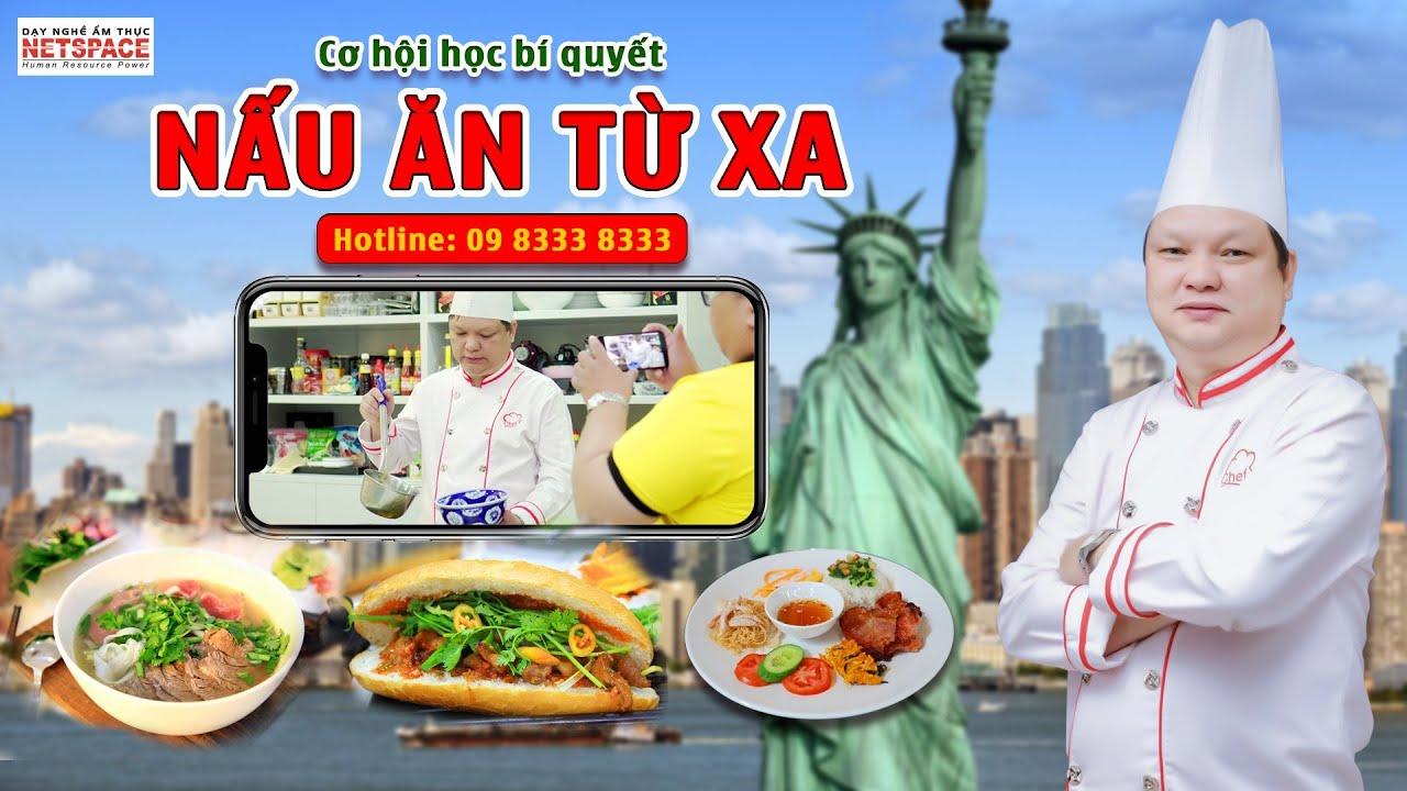 Cơ hội học bí quyết nấu ăn từ xa -Thầy Y - Netspace