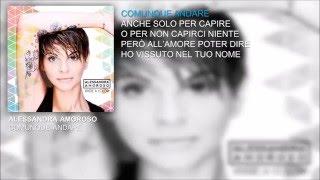 [LYRICS - TESTO] Alessandra Amoroso - Comunque andare