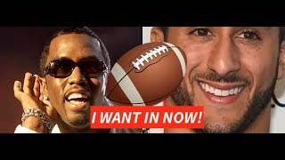 Colin Kaepernick TELLS DIDDY LET ME IN ON OWNERSHIP Of The Panthers, Cost Will Be $2.3 BILLION