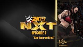 "WWE 2K19 Universe Mode - NXT episode 2"" She lose We Riott"""
