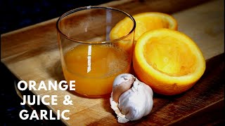 Drink a Glass of Garlic Orange Juice Every Morning On Day See What Happen To Your Body !!