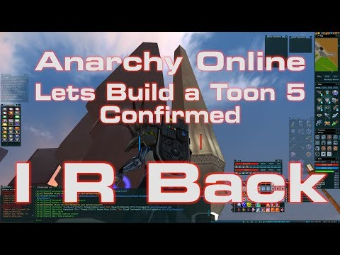 Anarchy Online 18.9  [ I R Back / Let's Build A t00n 5 ]