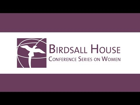 The Third Annual Birdsall House Conference on Women: Reproductive Choices to Life Chances