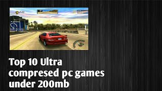 Top 10 Ultra Compressed Pc Games Under 200mb