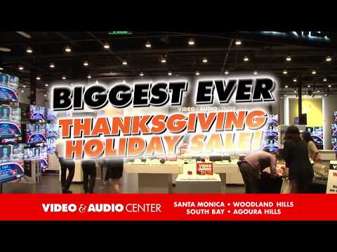 VIDEO & AUDIO CENTER BIGGEST-EVER THANKSGIVING HOLIDAY SALE!