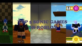 Top 5 Sonic Games on ROBLOX 2018