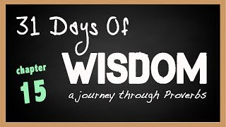 31 Days of Wisdom Proverbs 15