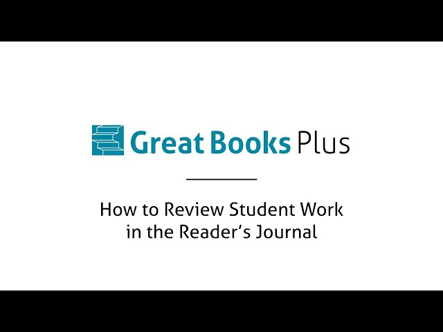 Great Books Plus — How to Review Student Work in the Reader's Journal
