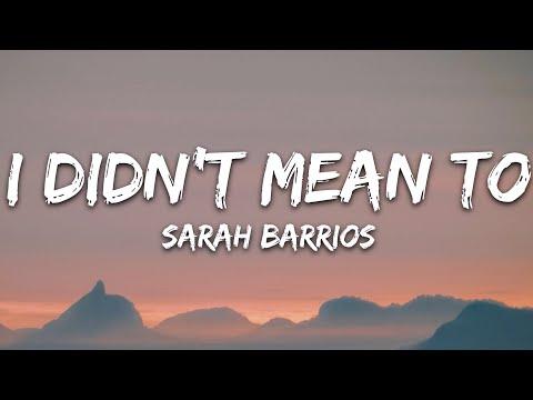 Sarah Barrios - I Didn't Mean To