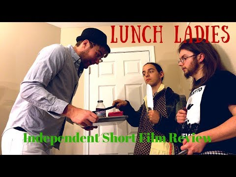 Lunch Ladies: Independent Film