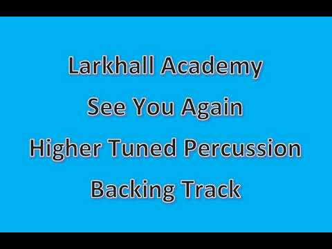 See You Again Backing Track - Higher Xylophone - Larkhall Academy