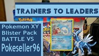 Pokemon XY Base Blister Battle With PokeSeller96