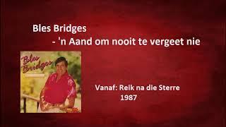 Bles Bridges - 39n Aand om nooit te vergeet nie