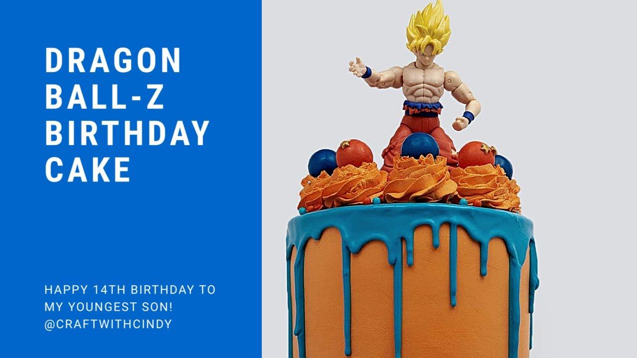 Dragon Ball Z Birthday Cake Youtube