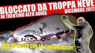 BLOCCATO DA TROPPA NEVE in Trentino! Snowboard FREERIDE tra le Dolomiti! (ep.1/2) SnowVLOG ITA