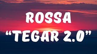Rossa - Tegar 2.0 (Lirik)