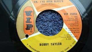 Bobby Taylor -  Oh I`ve Been Blessed