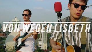 Von Wegen Lisbeth - Der Untergang des Abendlands (Live Session in Bangkok)